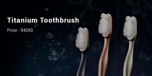 titanium toothbrush