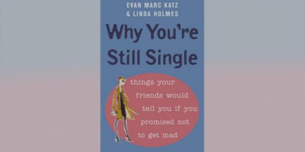 why are u still single