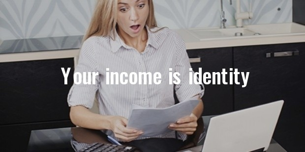 your income is identity