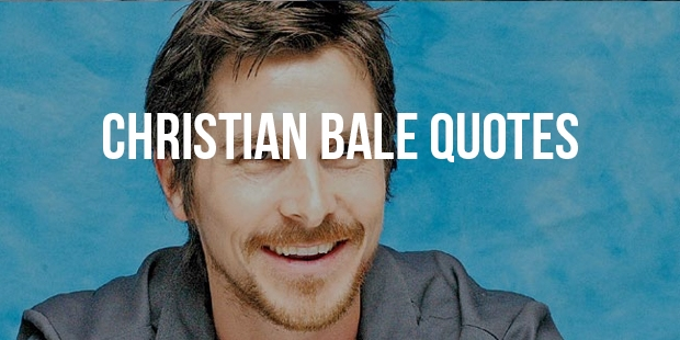 Christian Bale Movie Quotes