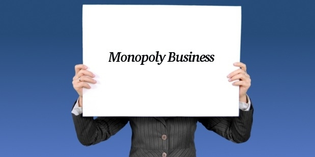 5 Reasons You Should not Have a Monopoly Business