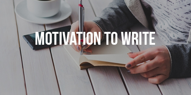 How to Motivate yourself on Writing