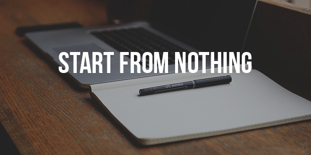 Tips To Start Something When You Have Nothing