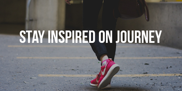 Stay Inspired on Your Journey