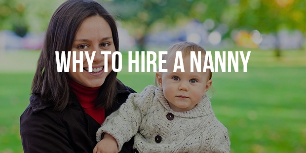 7 Best Reasons to Hire a Nanny or Babysitter