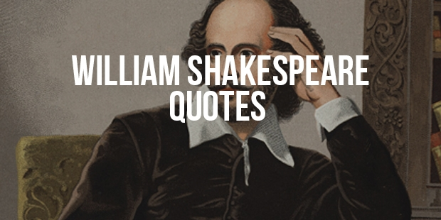 Famous Quotes From William Shakespeare