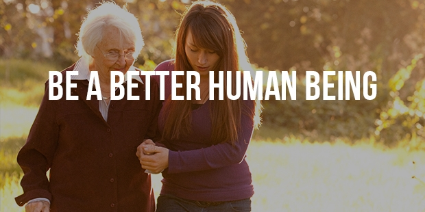 How to Become a Better Human Being?