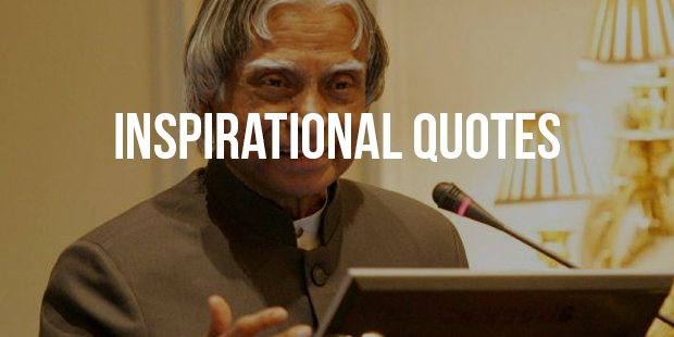 16 Most Popular Inspirational Quotes from A.P.J Abdul Kalam