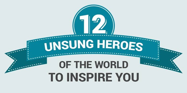 Unsung Heroes Of The World To Inspire You