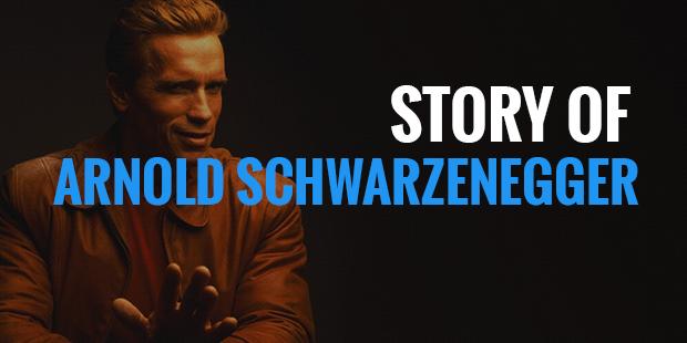 Inspiring Story of Arnold Schwarzenegger