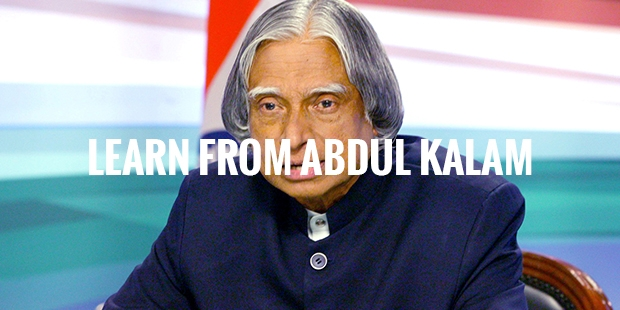 Great Things to Learn from Abdul Kalam