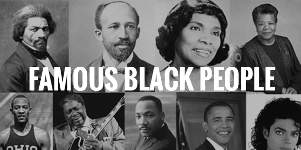 30 Famous Black People Who Transcended Boundaries Of Color To Achieve Eternal Greatness