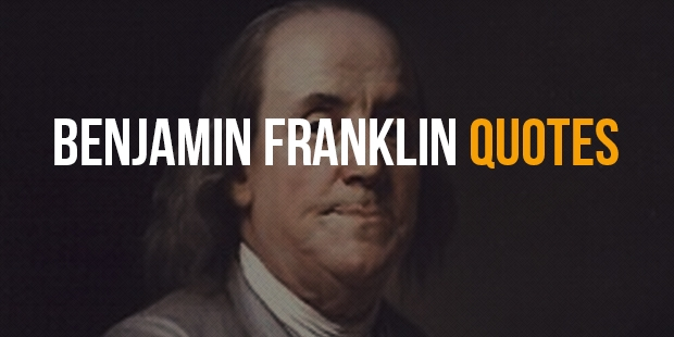 Best Inspirational Quotes From Benjamin Franklin