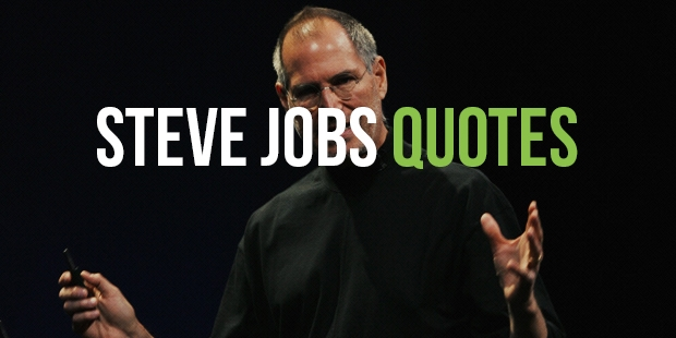 Most Memorable Quotes From Apple Founder - Steve Jobs