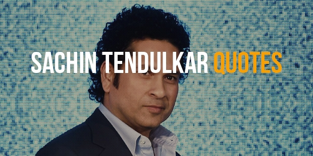 Famous Quotes From God of Cricket - Sachin Tendulkar