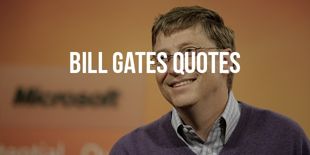Prominent Quotes From Business Magnate - The Bill Gates