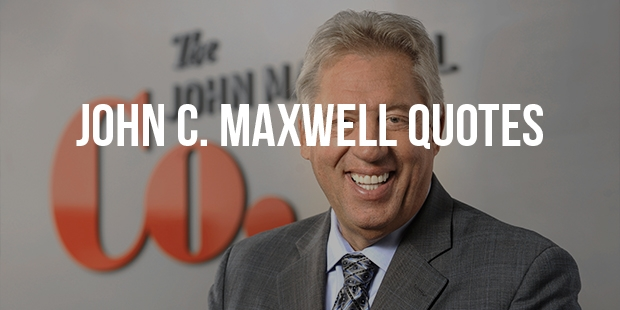 Get Inspired with 31 Most Powerful Quotes From John C. Maxwell