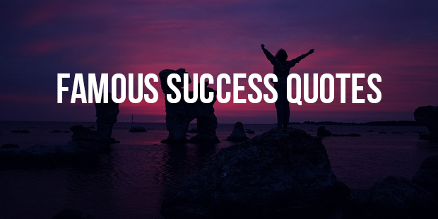 Famous Success Quotes Part 5 (41 - 50)