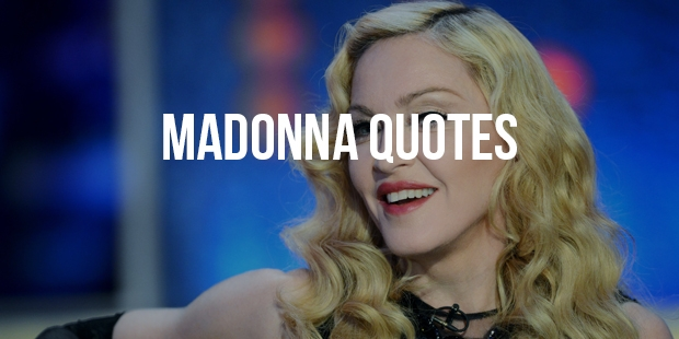 Best Quotes From Entertainer Madonna