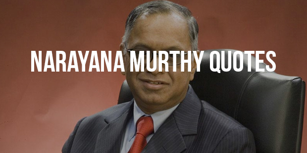 Inspiring Quotes From Narayana Murthy That Will Change Your Life