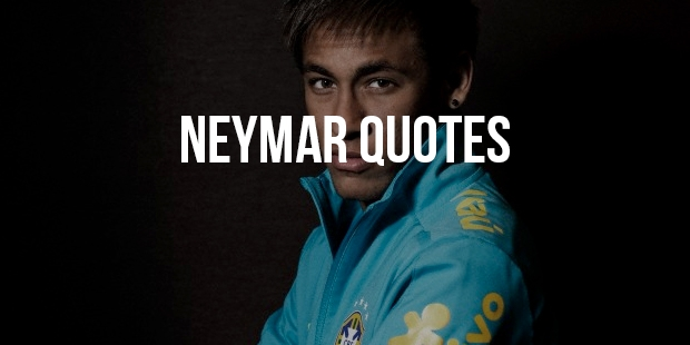 Amazing Quotes From Football Player Neymar