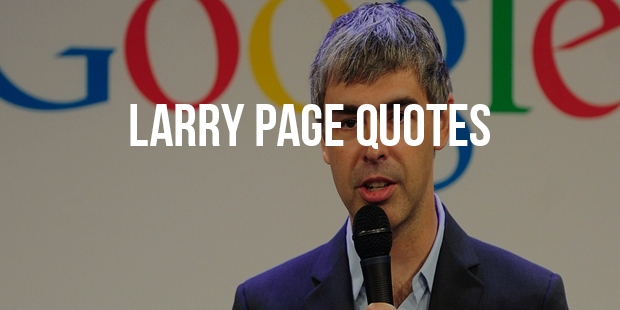 Best Entrepreneur Quotes From Larry Page