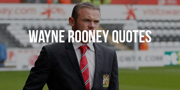 10 Famous Quotes From Soccer Player - Wayne Rooney