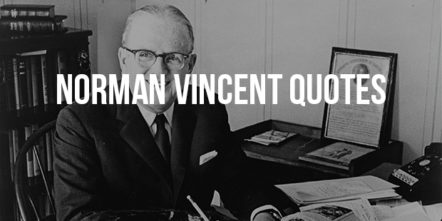 Life Changing Quotes From Norman Vincent Peale