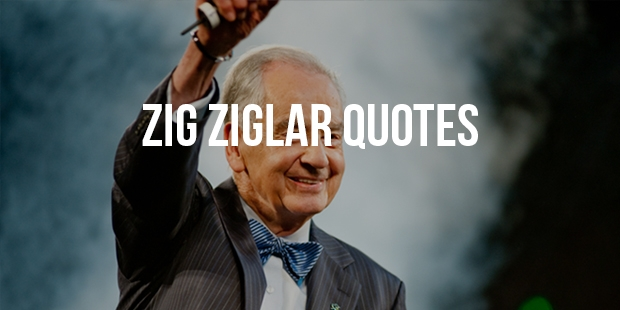 30+ Most Popular Motivational Quotes From Zig Ziglar