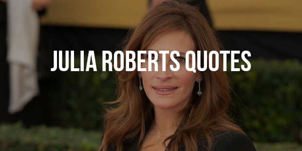 Inspirational Quotes From Pretty Woman - Julia Roberts