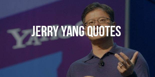 Best Entrepreneur Quotes From Jerry Yang
