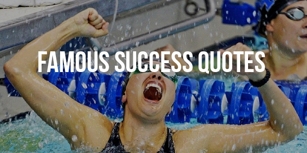 Famous Success Quotes Part 4 (31 - 40)