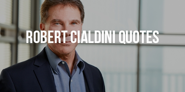 Best Inspirational Quotes From The Professor Robert Cialdini