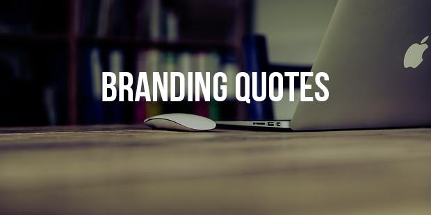 Popular Branding Quotes Inspirational Successstory Interesting Branding Quotes