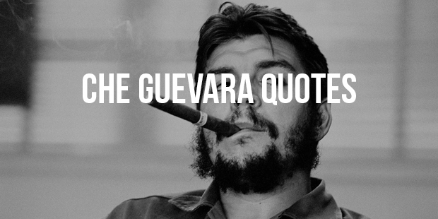 Revolutionary Quotes from Che Guevara