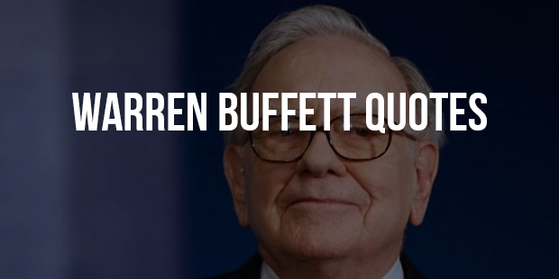 Most Brilliant Investment Quotes From Warren Buffett