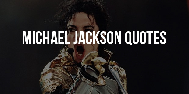 Memorable Quotes From Great Michael Jackson