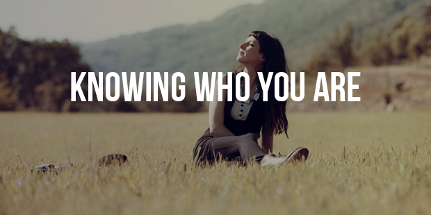 First Step to Success is - Knowing Who You Are