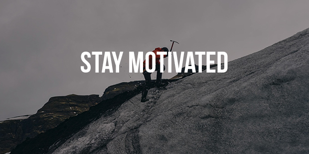 Ways to Get and Stay Motivated