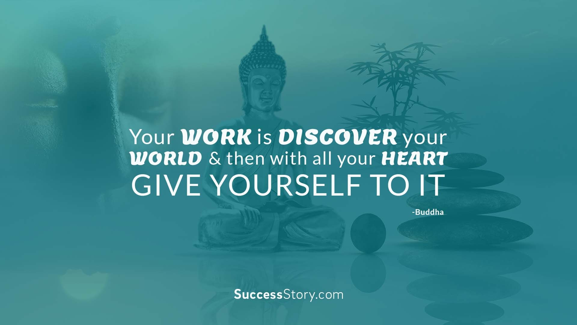 """""""Your work is discover you"""