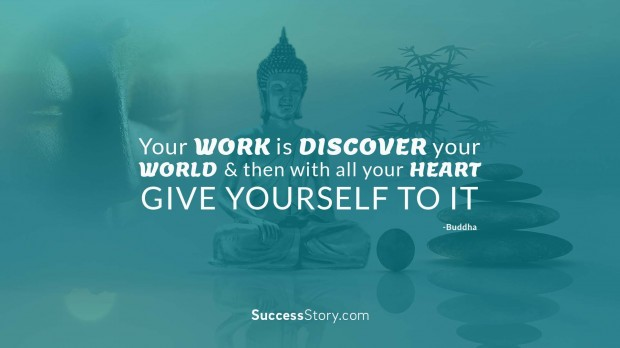 """Your work is discover you"