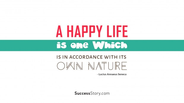 A happy life is one whic