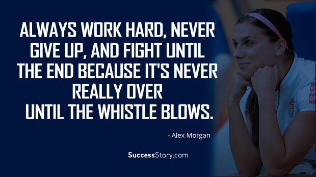 Famous alex morgan quotes inspirational sayings successstory 11 never over voltagebd Choice Image