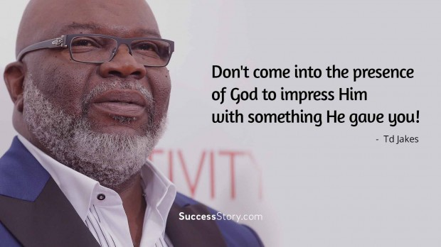Famous Td Jakes Quotes SuccessStory Extraordinary T D Jakes Quotes