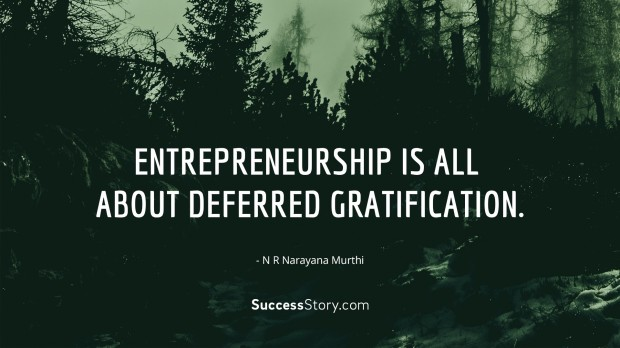 Entrepreneurship is all about deferred gratification