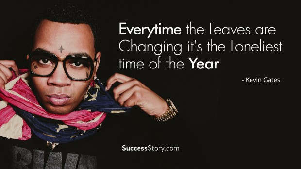 Kevin Gates Quotes Inspiration 27 Most Inspirational Kevin Gates Quotes  Successstory