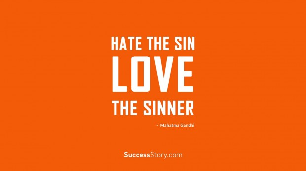 Hate the sin, love the sinner