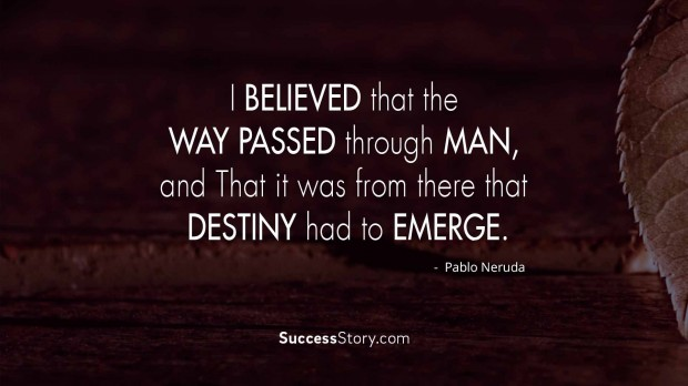 I believed that the way