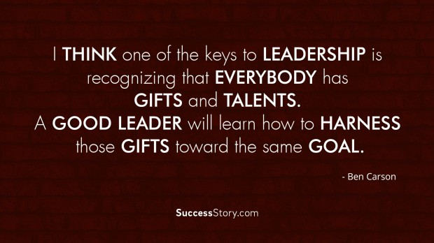 I think one of the keys to leadership is recognizing