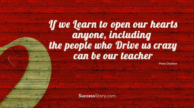 If we learn to open our heart